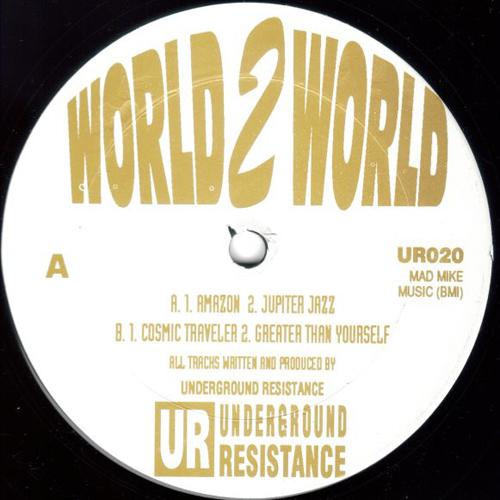 Underground Resistance – World 2 World