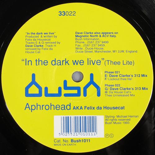 Aphrohead AKA Felix Da Housecat – In The Dark We Live (Thee Lite)